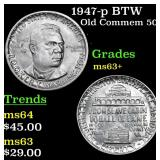 1947-p BTW Old Commem Half Dollar 50c Grades Selec