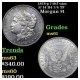 1878-p 7/8tf vam 37 I4 R4 7/4 TF Morgan $1 Grades