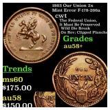 1863 Our Union 2x Mint Error F-178-266a cwt Grades