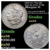 1900-o/cc Top 100 Vam 8a o/o/cc I5 R6 Morgan $1 Gr