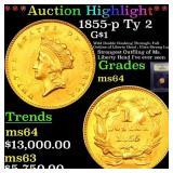 *Highlight* 1855-p Ty 2 G$1 Graded Choice Unc