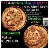 *Highlight* 1895 Mint Error Indian 1c Graded ms63