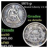 1871-p Seated Liberty 1/2 10c Grades AU Details