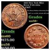 1863 New York Mint Error F-191-443a cwt Grades Cho