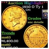 *Highlight* 1850 O Ty 1 G$1 Graded Unc Details