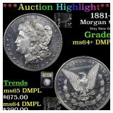 *Highlight* 1881-s Morgan $1 Graded Choice Unc+ DM