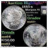 *Highlight* 1885-s Morgan $1 Graded ms63+