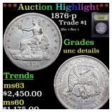 *Highlight* 1876-p Trade $1 Graded Unc Details