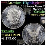 *Highlight* 1882-o /o Vam 25 Morgan $1 Graded ms64