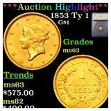 *Highlight* 1853 Ty 1 G$1 Graded ms63