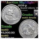 *Highlight* 1839-p Seated Liberty 25c Graded ms62