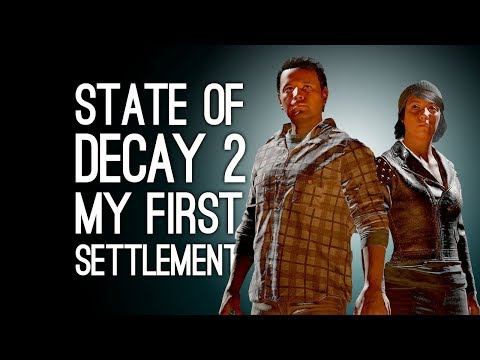 State of Decay 2 Gameplay First Hour: Let's Play State of Decay 2 - MY FIRST SETTLEMENT (Ep. 1)