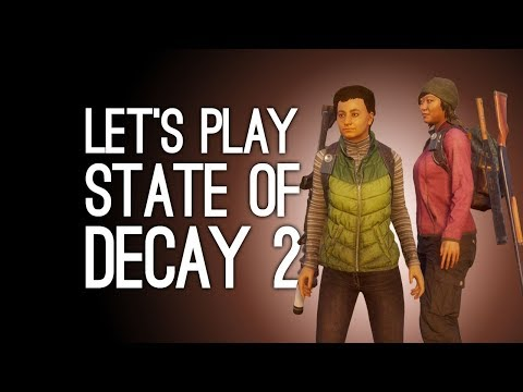 State of Decay 2 Gameplay: Jane & Andy 'Rescue' a Survivor - Let's Play State of Decay 2