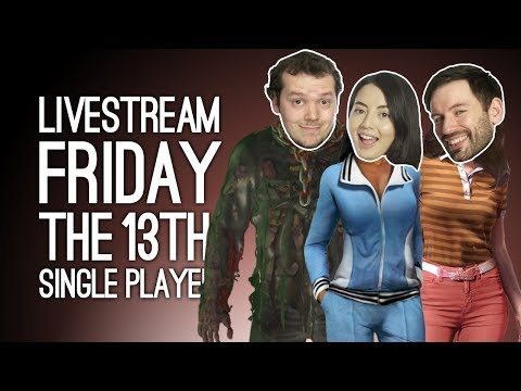 Friday the 13th Livestream! Outside Xbox plays Friday the 13th Single Player Mode on Xbox One