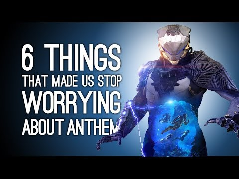 Anthem: 6 Things That Made Us Stop Worrying So Hard About Anthem