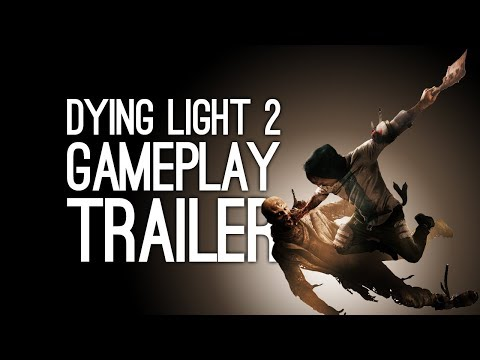 Dying Light 2 Gameplay: Dying Light 2 Gameplay Trailer at E3 2018 Xbox Conference