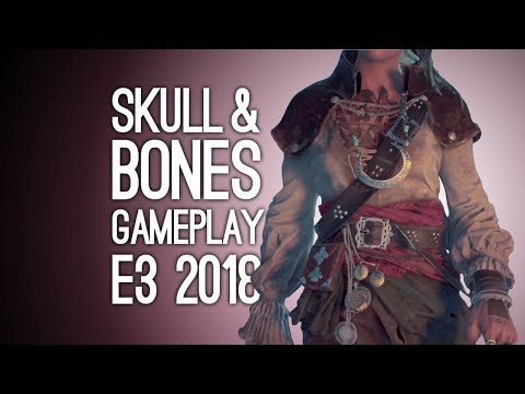 Skull and Bones Gameplay: A PIRATE'S LIFE FOR US! Let's Play Skull & Bones at E3 2018