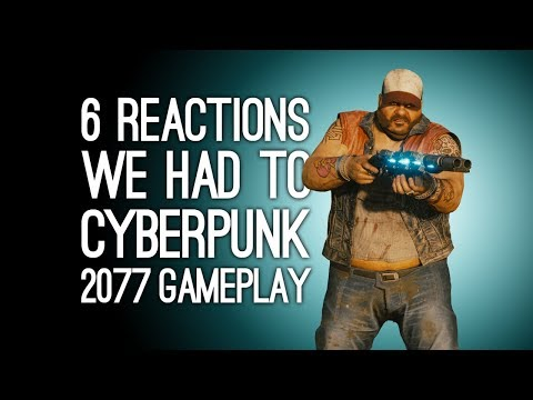 Cyberpunk 2077: 6 Reactions We Had to Cyberpunk 2077 Gameplay at E3 2018