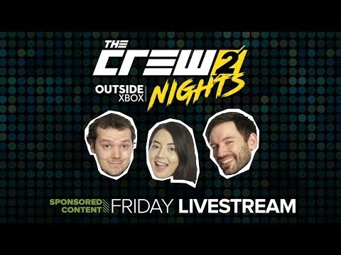 The Crew 2 Live! Outside Xbox Plays The Crew 2 Open Beta - Outside Xbox Nights (Sponsored Content)