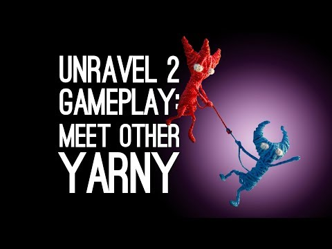 Unravel 2 Co-op Gameplay: MEET OTHER YARNY (Let's Play Unravel 2)