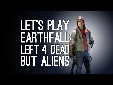 Earthfall Gameplay: LEFT 4 DEAD BUT ALIENS! (Let's Play Earthfall)