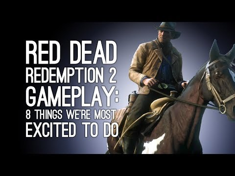 Red Dead Redemption 2 Gameplay: 8 Things We're Most Excited to Do in RDR2