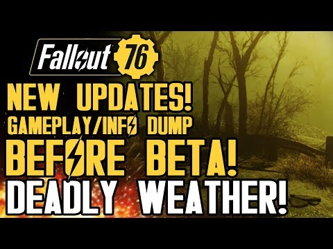 Fallout 76 - New Updates! Gameplay and Info Dump Ahead of Beta! Advanced Weather System!