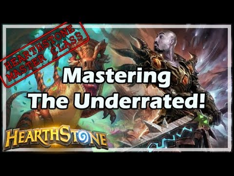 Mastering The Underrated! - Hearthstone Master Class