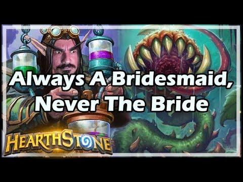 Always A Bridesmaid, Never The Bride - Boomsday / Hearthstone