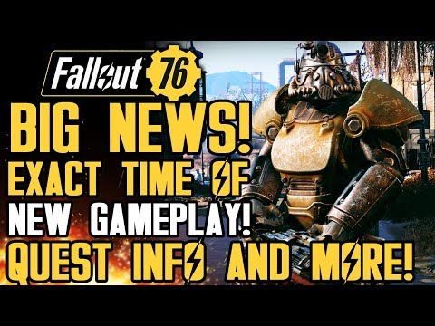 Fallout 76 - BIG NEWS! Exact Time of New Gameplay! New Quest and Gameplay Details!
