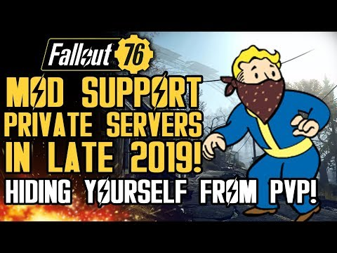 Fallout 76 News Update - Mod Support in Late 2019! Private Servers! Hiding From PVP Multiplayer!
