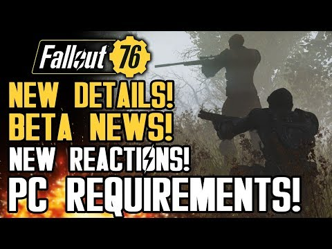 Fallout 76 News - All New Updates! Beta News! PC System Requirements! New Beta Gameplay Reactions!