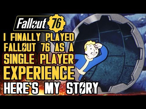So I Finally Played Fallout 76 As A Single Player Game. Here's My Story.