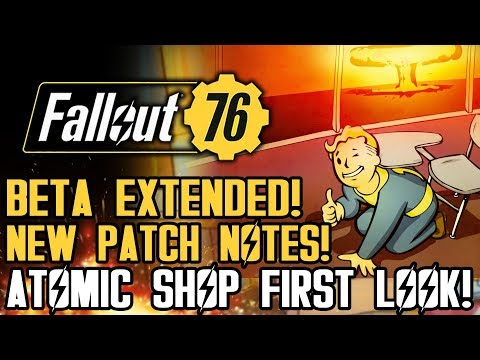 Fallout 76 - BETA HAS BEEN EXTENDED! Full Patch Notes! New Gameplay Changes! Atomic Shop!
