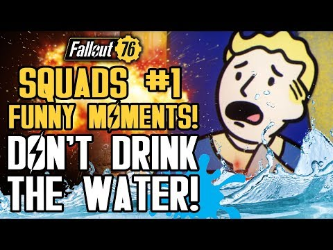 Fallout 76 Squads #1: DON'T DRINK THE WATER! (FO76 Funny Moments Gameplay)
