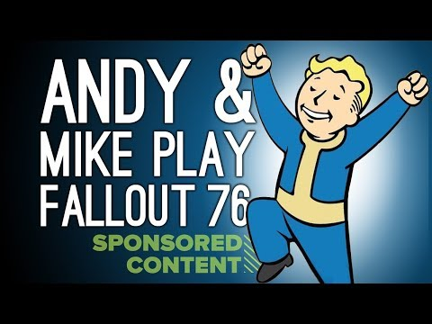 Let's Play Co-op Fallout 76: ANDY AND MIKE PLAY FALLOUT 76 (Sponsored Content)