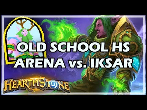 OLD SCHOOL HEARTHSTONE - ARENA vs. IKSAR