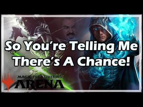 So You're Telling Me There's A Chance! - MTG Arena