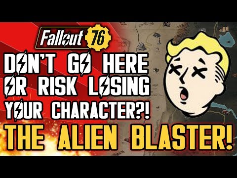 Fallout 76 - DO NOT GO HERE or Risk Losing Everything?!  Plus: Alien Blaster Pistol Location!