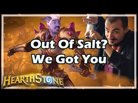 Out Of Salt? We Got You - Hearthstone
