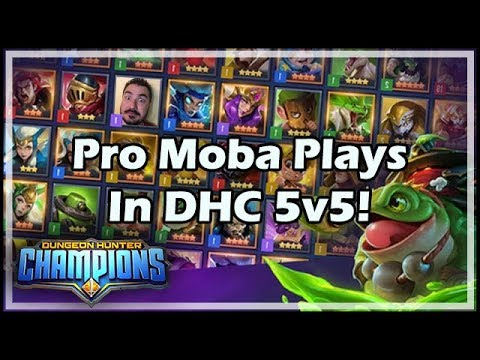 Pro Moba Plays In DHC 5v5!