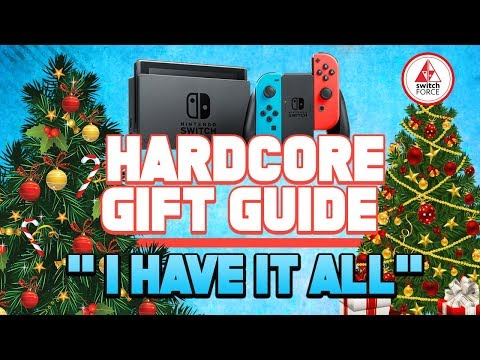 What to get a Switch Fan who has it all.. | Hardcore Nintendo Switch Gift Guide 2018