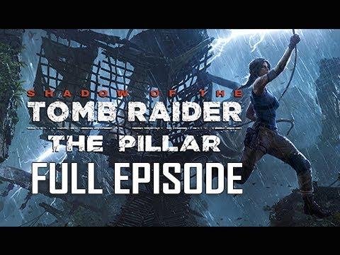 Shadow of the Tomb Raider The Pillar DLC Walkthrough Gameplay - FULL GAME