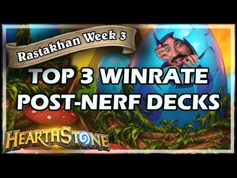 TOP 3 WINRATE POST-NERF DECKS - WEEK 3 - Rastakhan's Rumble Hearthstone