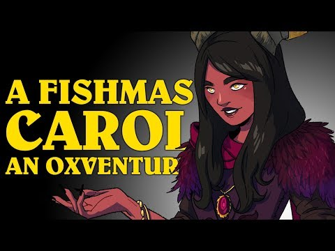 Dungeons & Dragons: A FISHMAS CAROL! An Oxventure (Episode 1 of 4)