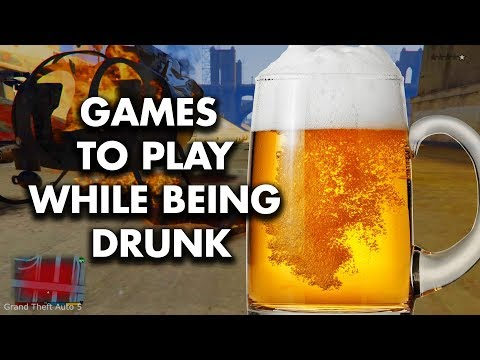 TOP 10 video games to play while you're drunk!