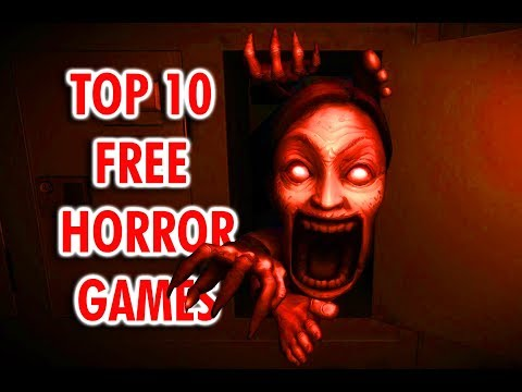 Top 10 Free Horror games