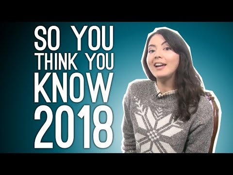 What the Hell Just Happened: So You Think You Know 2018? - Quiz of the Year