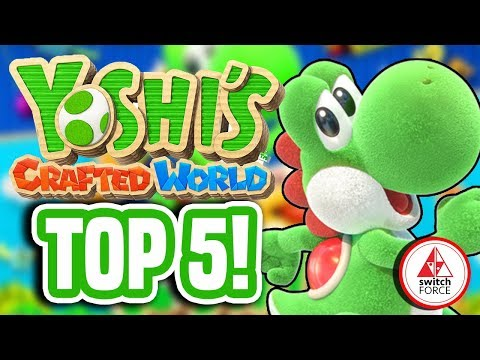 TOP 5 Reasons Why YOU Should Be EXCITED For Yoshi's Crafted World On Nintendo Switch!