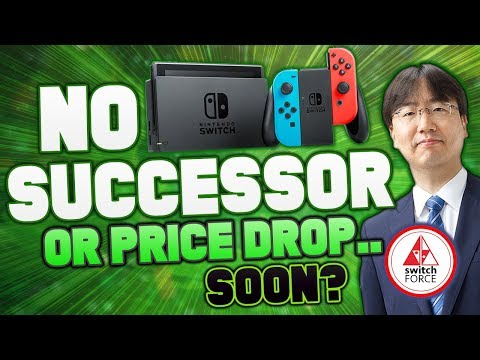 New Nintendo Switch Successor NOT Being Considered.. Or Even A Switch Price Drop?
